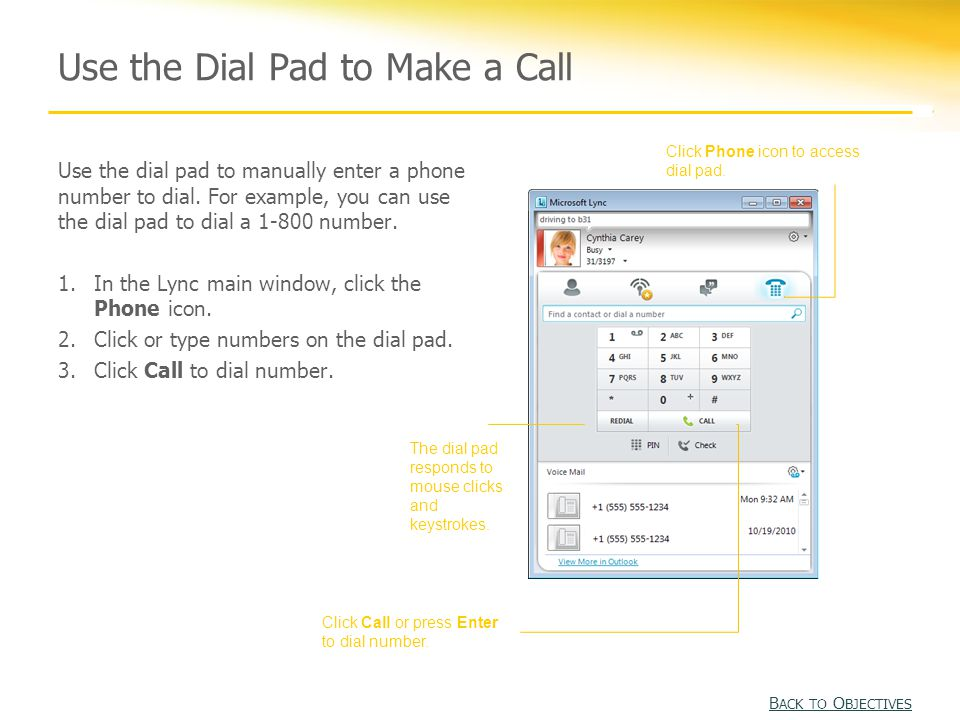 Use the Dial Pad to Make a Call Use the dial pad to manually enter a phone number to dial.