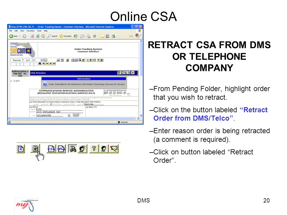 DMS20 Online CSA RETRACT CSA FROM DMS OR TELEPHONE COMPANY –From Pending Folder, highlight order that you wish to retract.