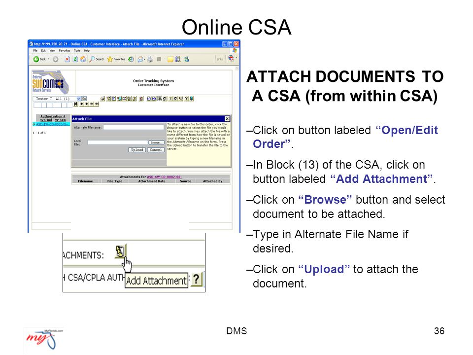 DMS36 Online CSA ATTACH DOCUMENTS TO A CSA (from within CSA) –Click on button labeled Open/Edit Order .