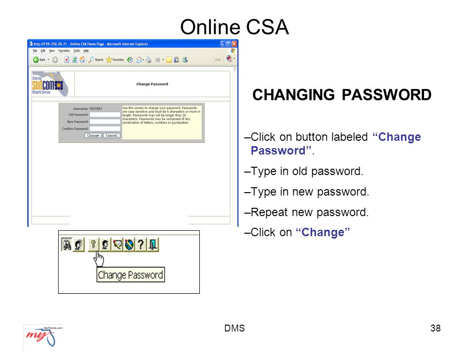DMS38 Online CSA CHANGING PASSWORD –Click on button labeled Change Password .