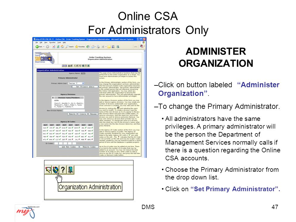 DMS47 Online CSA For Administrators Only ADMINISTER ORGANIZATION –Click on button labeled Administer Organization .