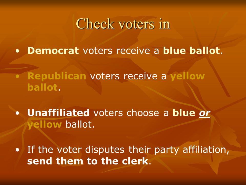Check voters in Democrat voters receive a blue ballot.