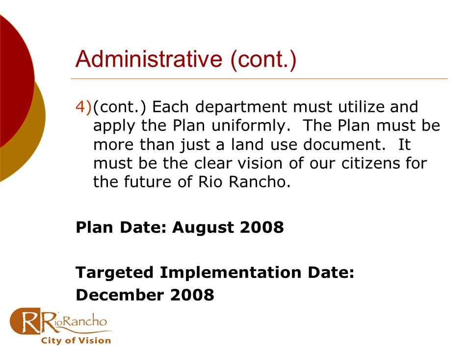 Administrative (cont.) 4)(cont.) Each department must utilize and apply the Plan uniformly.