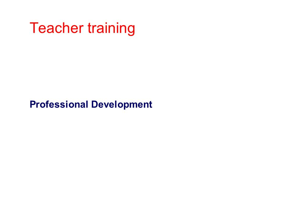 Teacher training Professional Development