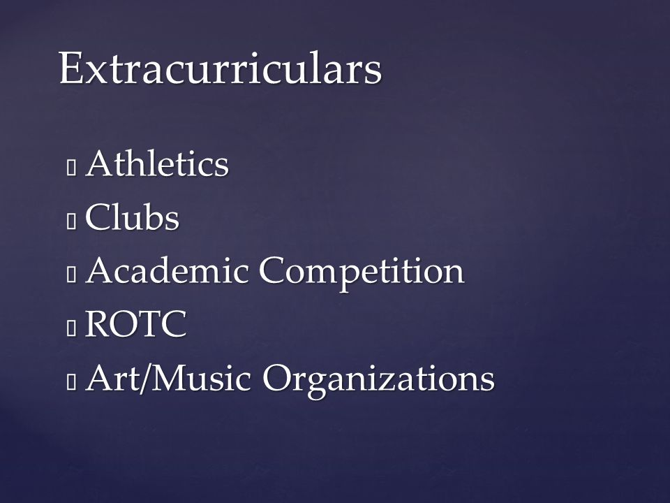  Athletics  Clubs  Academic Competition  ROTC  Art/Music Organizations Extracurriculars