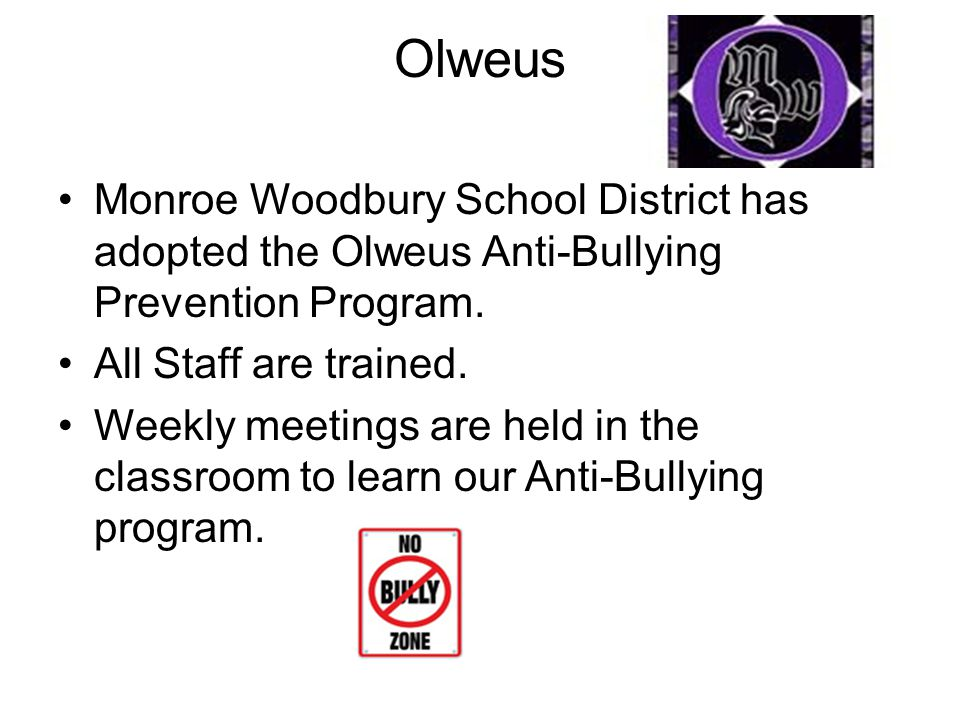 Olweus Monroe Woodbury School District has adopted the Olweus Anti-Bullying Prevention Program.