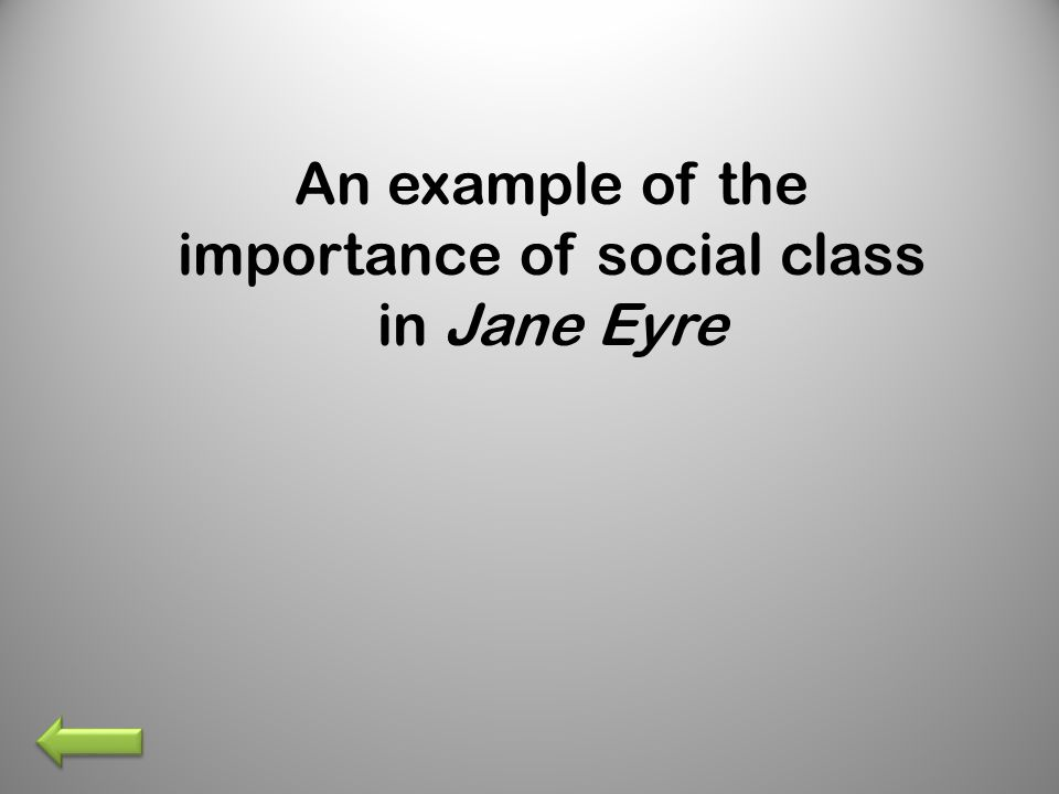 An example of the importance of social class in Jane Eyre