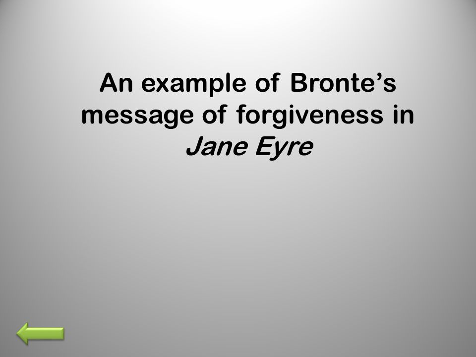An example of Bronte's message of forgiveness in Jane Eyre