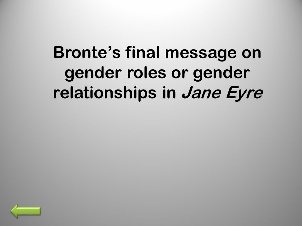 Bronte's final message on gender roles or gender relationships in Jane Eyre