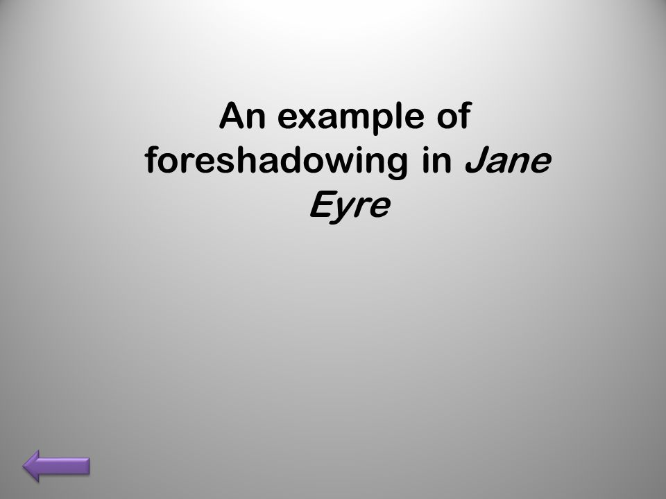 An example of foreshadowing in Jane Eyre