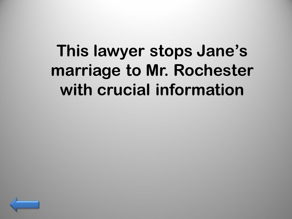 This lawyer stops Jane's marriage to Mr. Rochester with crucial information