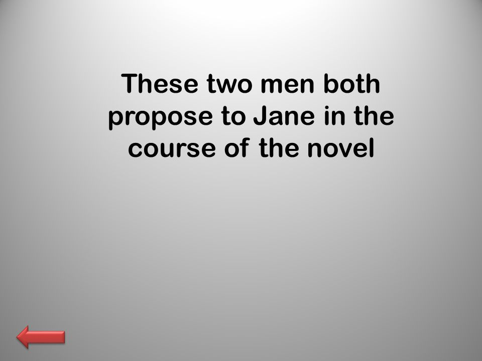 These two men both propose to Jane in the course of the novel