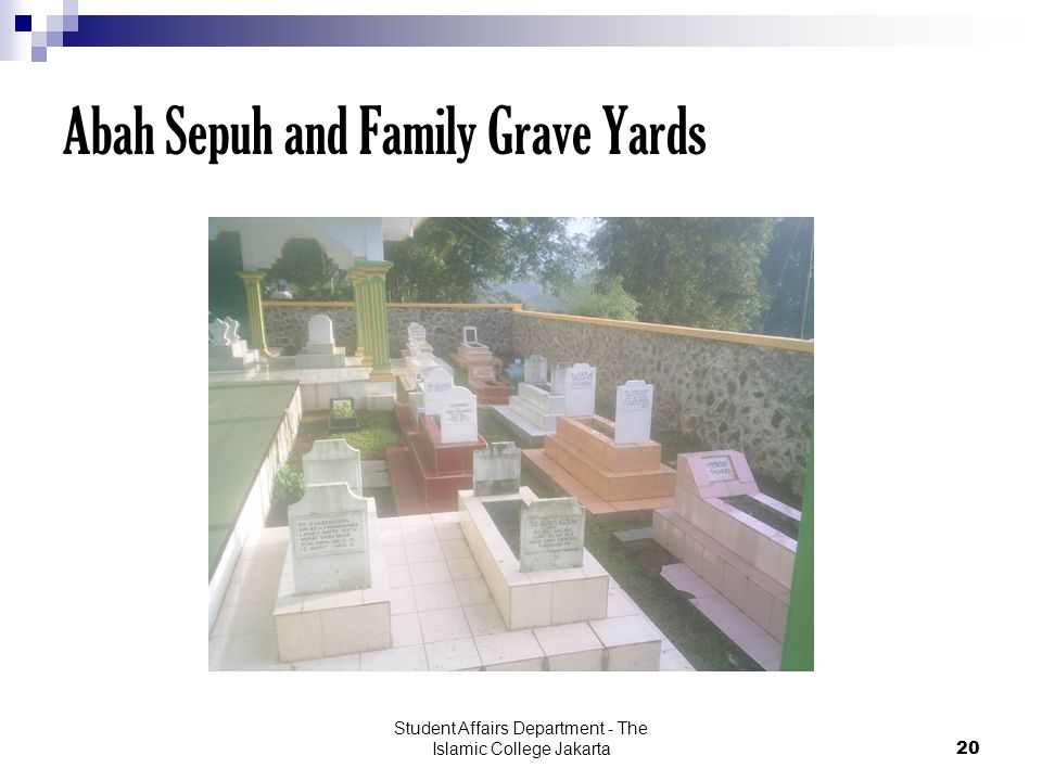 Student Affairs Department - The Islamic College Jakarta20 Abah Sepuh and Family Grave Yards