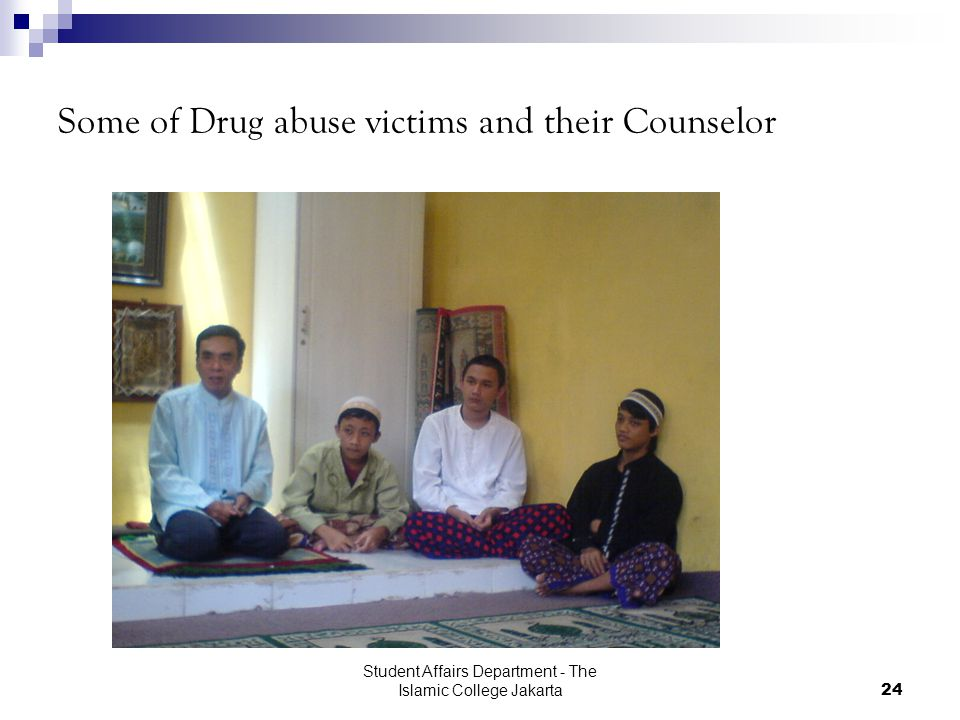 Student Affairs Department - The Islamic College Jakarta24 Some of Drug abuse victims and their Counselor