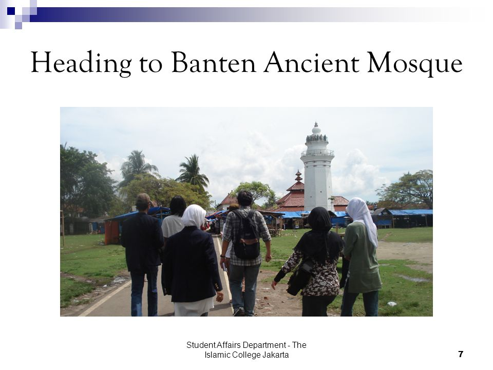 Student Affairs Department - The Islamic College Jakarta7 Heading to Banten Ancient Mosque