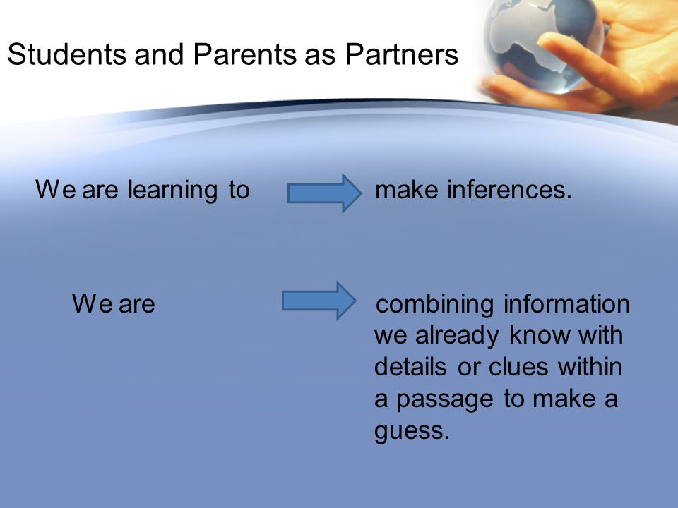 Students and Parents as Partners We are learning to make inferences.