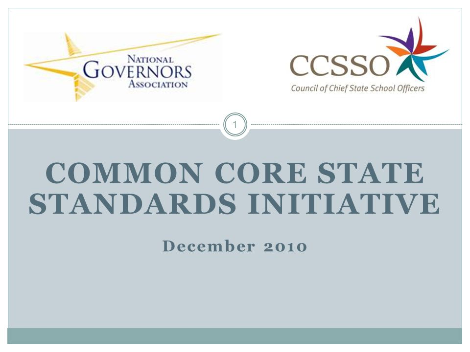 COMMON CORE STATE STANDARDS INITIATIVE December 2010 1