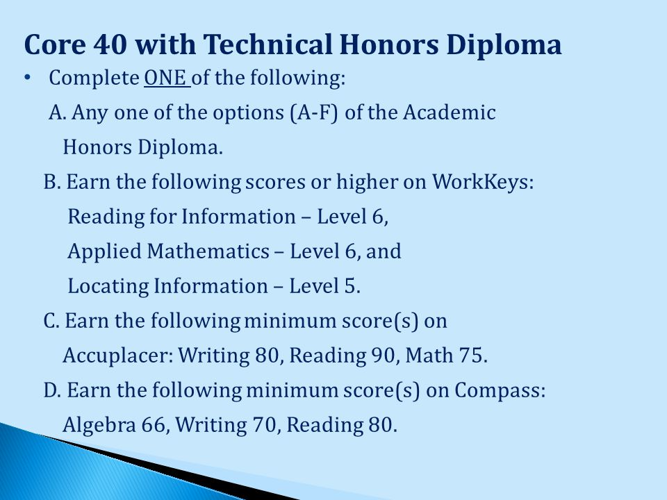 Complete ONE of the following: A. Any one of the options (A-F) of the Academic Honors Diploma.