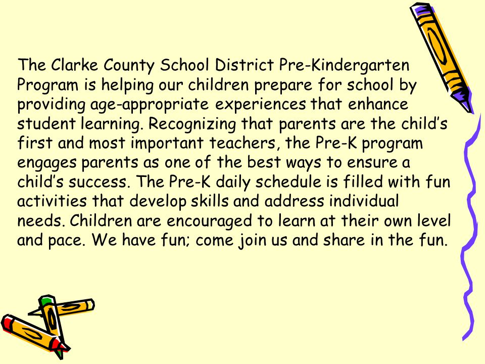 The Clarke County School District Pre-Kindergarten Program is helping our children prepare for school by providing age-appropriate experiences that enhance student learning.