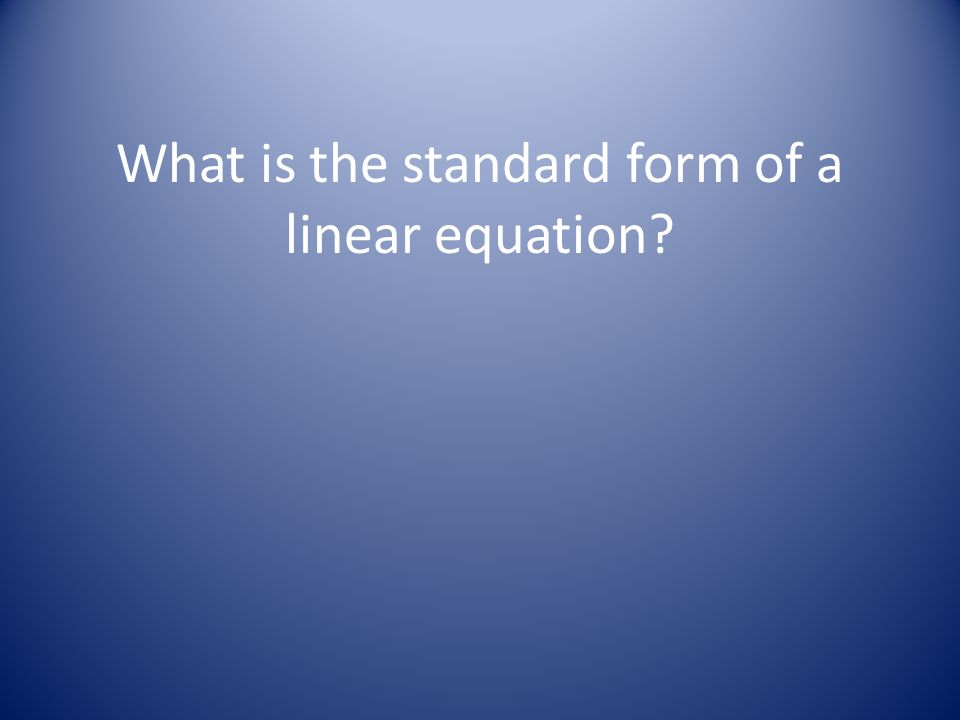 What is the standard form of a linear equation