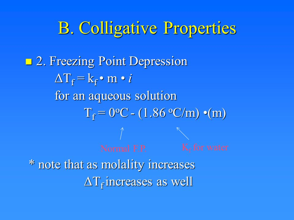 B. Colligative Properties 1. Boiling Point Elevation 1.
