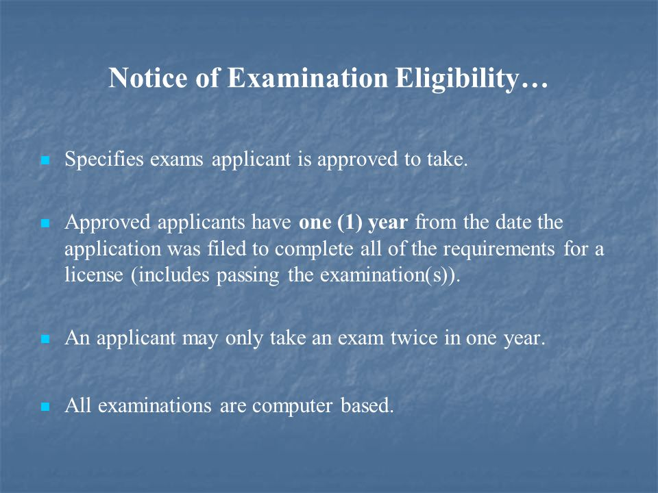 Notice of Examination Eligibility… Specifies exams applicant is approved to take.