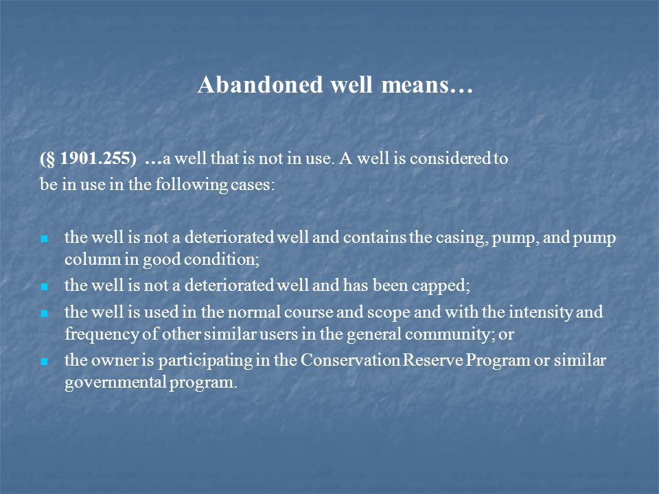 Abandoned well means… (§ 1901.255) …a well that is not in use.