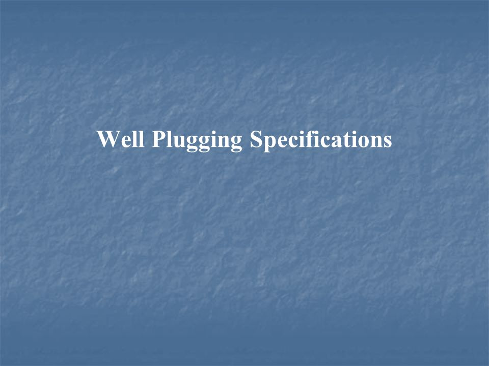 Well Plugging Specifications