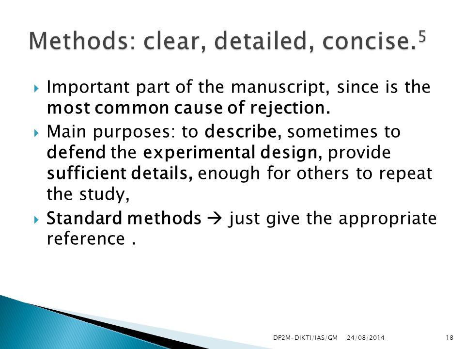  Important part of the manuscript, since is the most common cause of rejection.