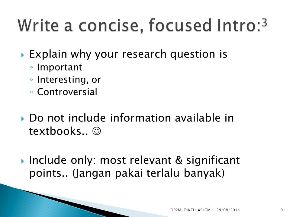  Explain why your research question is ◦ Important ◦ Interesting, or ◦ Controversial  Do not include information available in textbooks..