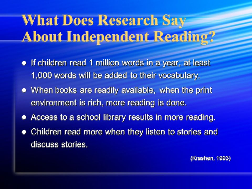 What Does Research Say About Independent Reading.