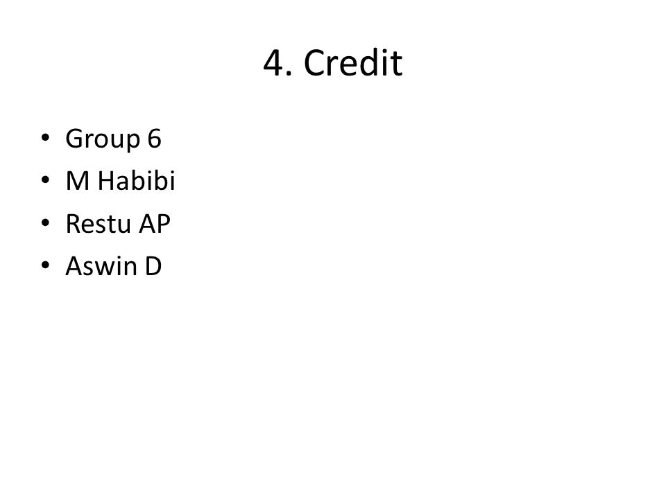 4. Credit Group 6 M Habibi Restu AP Aswin D