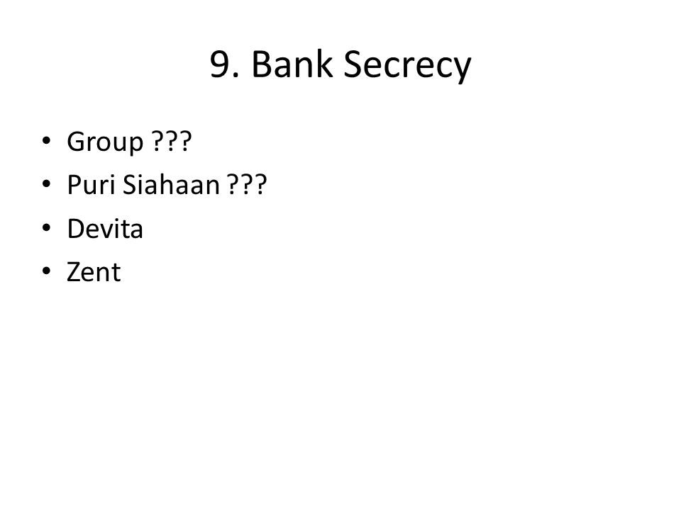 9. Bank Secrecy Group Puri Siahaan Devita Zent