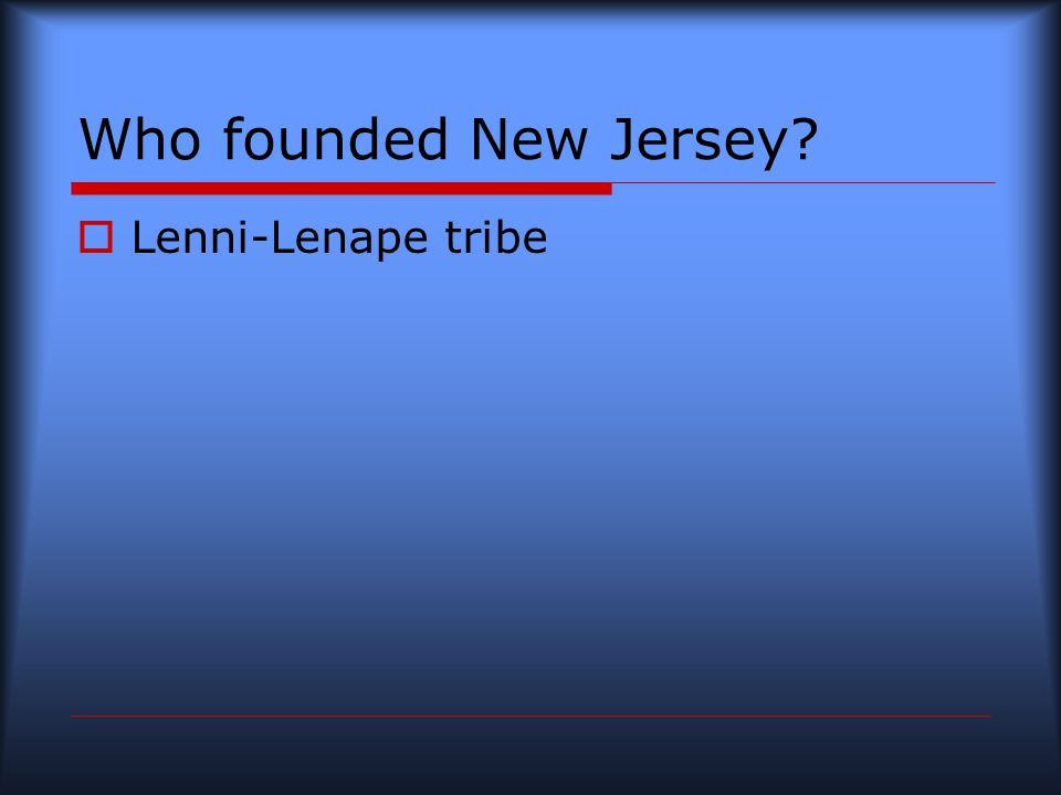 Who founded New Jersey  Lenni-Lenape tribe