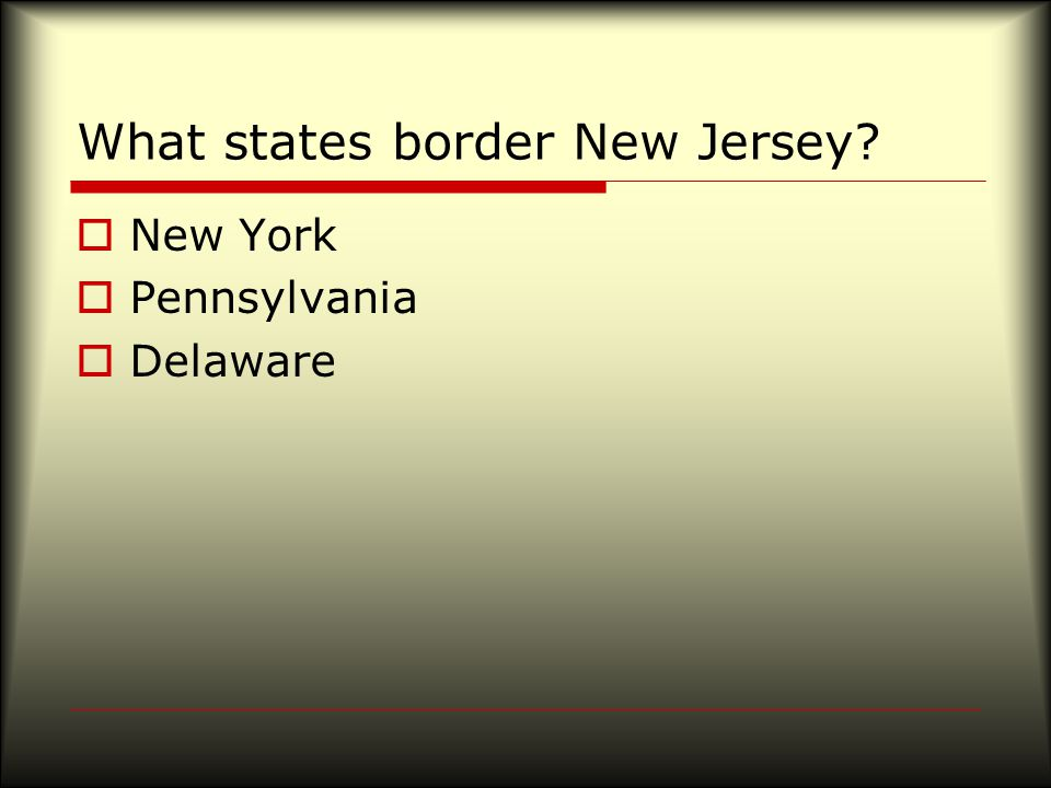 What states border New Jersey  New York  Pennsylvania  Delaware