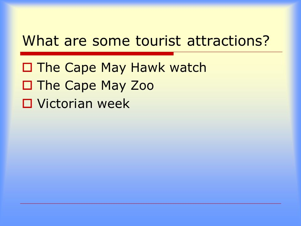 What are some tourist attractions  The Cape May Hawk watch  The Cape May Zoo  Victorian week