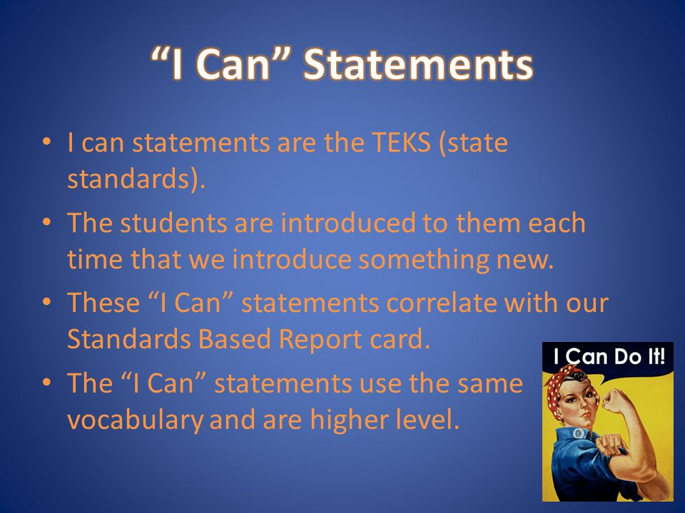 I can statements are the TEKS (state standards).