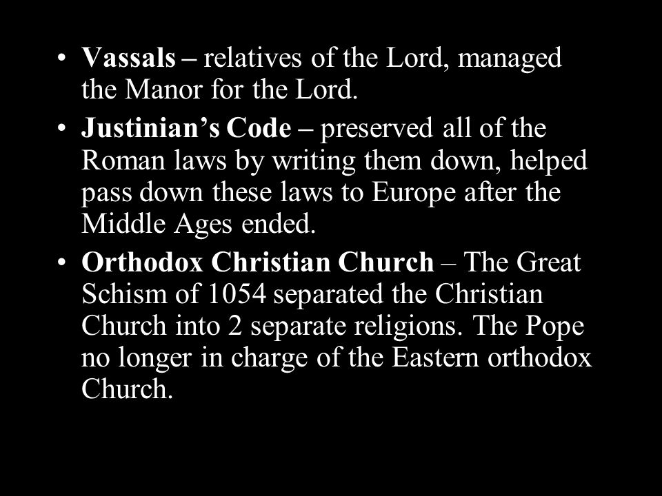 Vassals – relatives of the Lord, managed the Manor for the Lord.