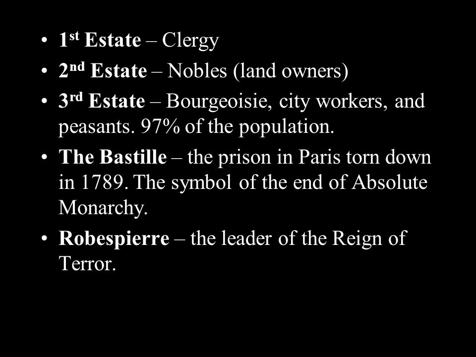 1 st Estate – Clergy 2 nd Estate – Nobles (land owners) 3 rd Estate – Bourgeoisie, city workers, and peasants.