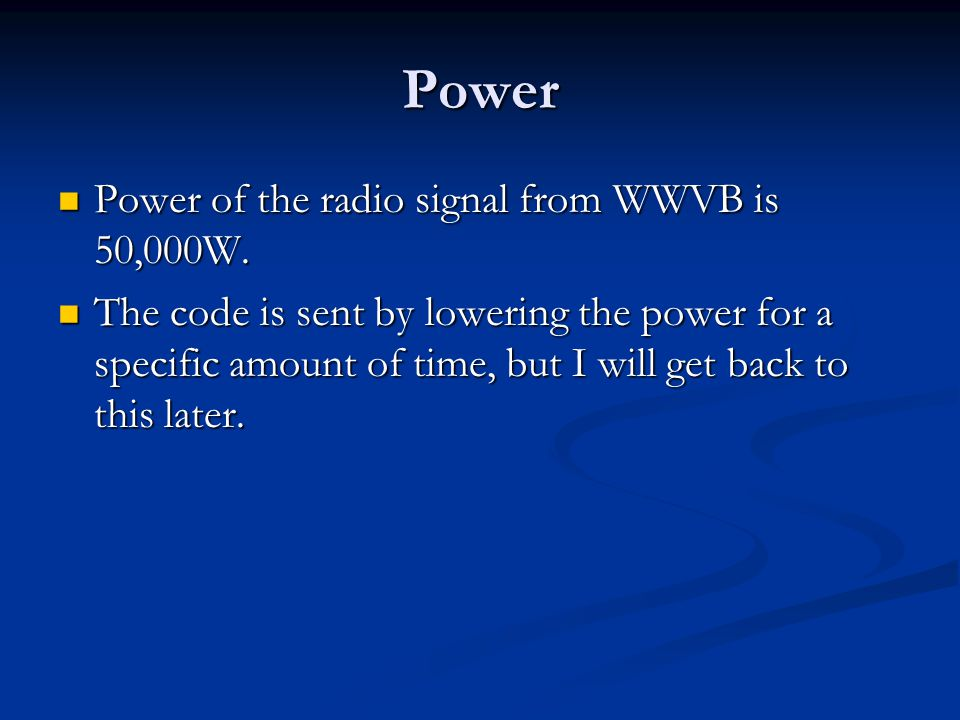 Power Power of the radio signal from WWVB is 50,000W.