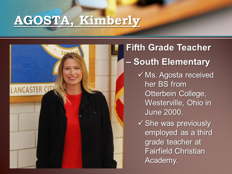 AGOSTA, Kimberly Fifth Grade Teacher – South Elementary Ms.