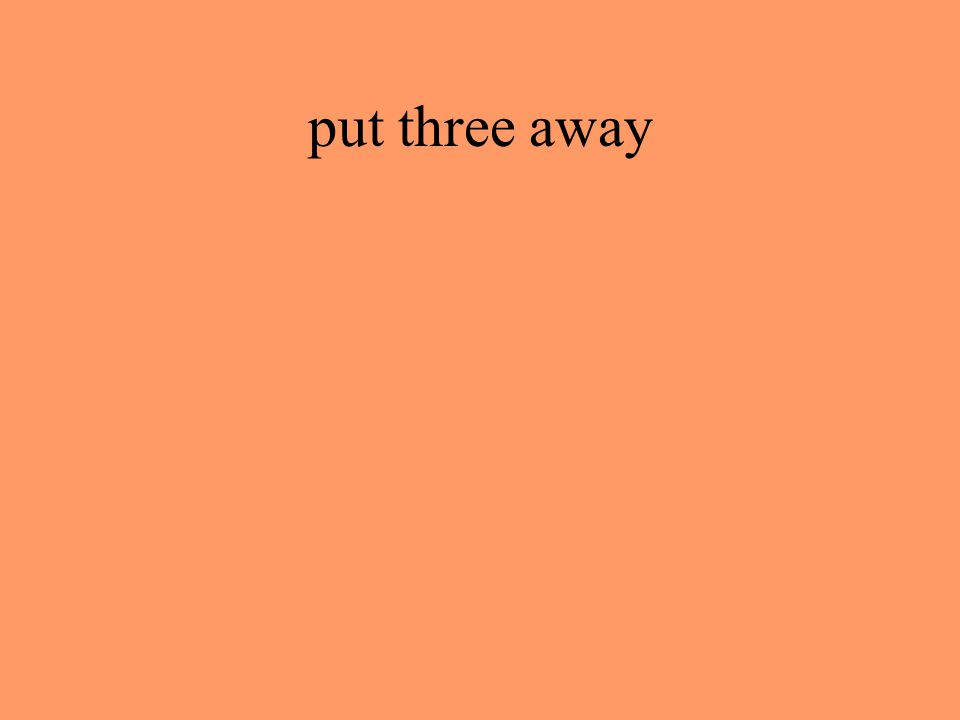 put three away