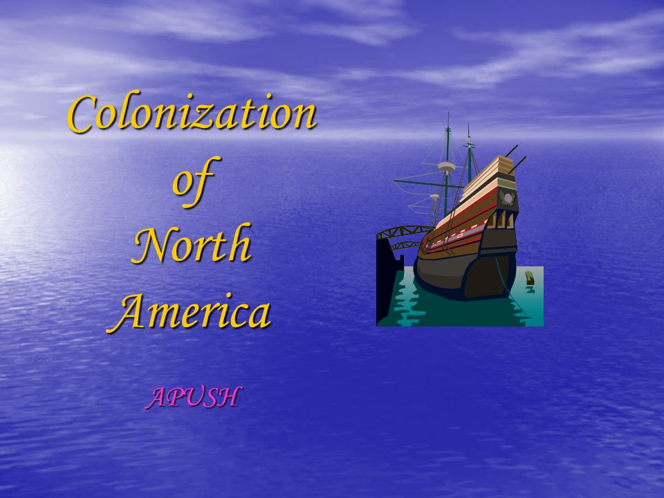 Colonization of North America APUSH