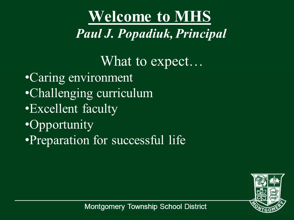 Montgomery Township School District Welcome to MHS Paul J.