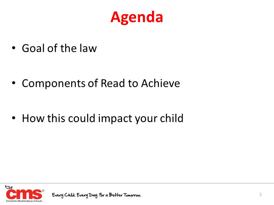 Agenda 2 Goal of the law Components of Read to Achieve How this could impact your child