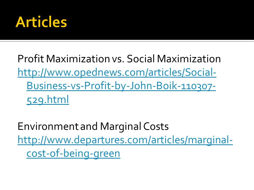 Profit Maximization vs.