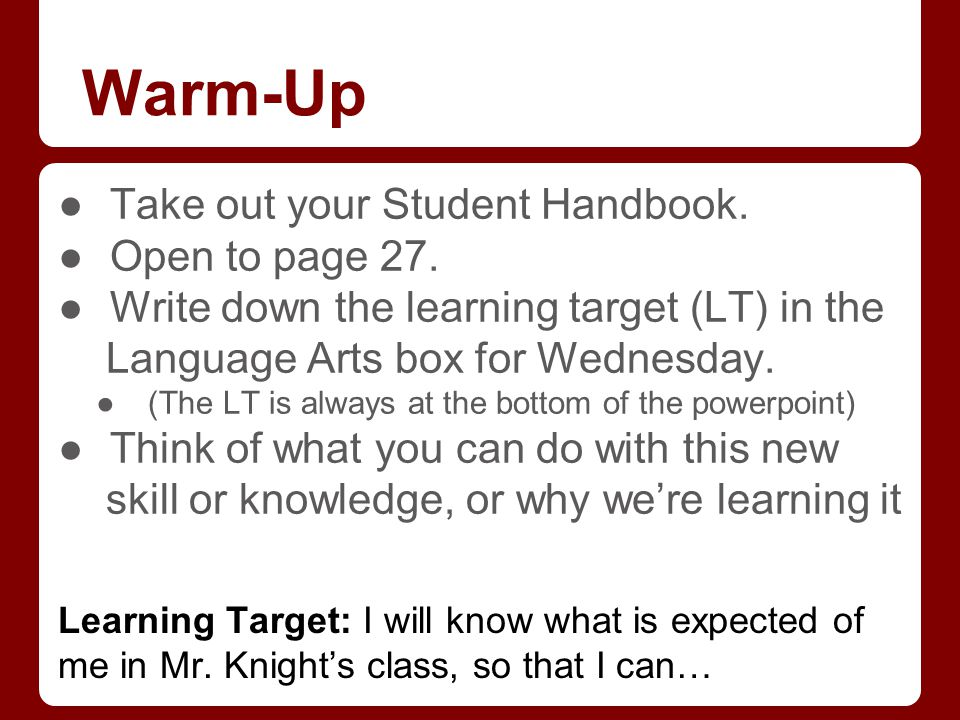Warm-Up ●Take out your Student Handbook. ●Open to page 27.