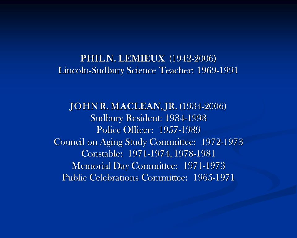 PHIL N. LEMIEUX (1942-2006) Lincoln-Sudbury Science Teacher: 1969-1991 JOHN R.