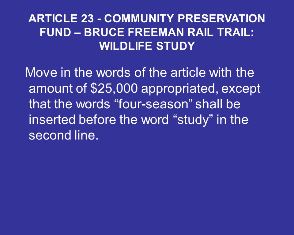 Move in the words of the article with the amount of $25,000 appropriated, except that the words four-season shall be inserted before the word study in the second line.