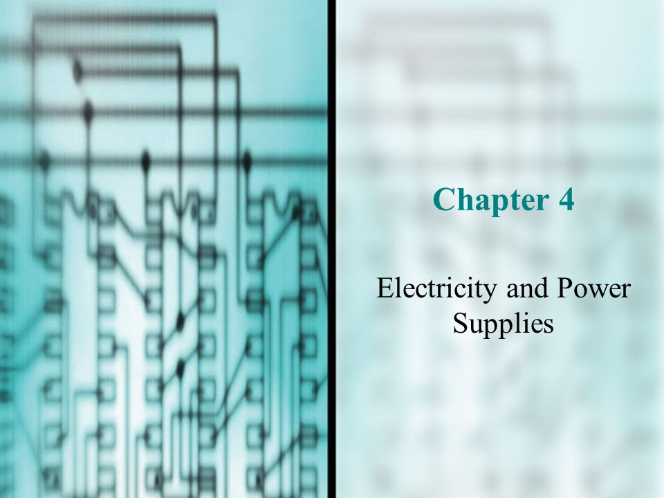 Chapter 4 Electricity and Power Supplies